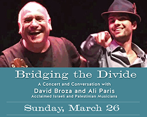 Bridging the Divide with David Broza and Ali Paris